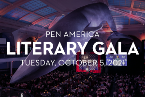 """Photo from 2019 PEN America Literary Gala in background; on top: """"PEN America Literary Gala. Tuesday, October 5, 2021"""""""