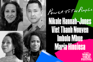 "On left: Headshots of Nikole Hannah-Jones, Viet Thanh Nguyen, Imbolo Mbue, and Maria Hinojosa. On right: ""Power to the People"" and list of participant names on top of assorted colorful shapes"