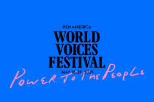 """PEN America World Voices Festival"" logo and ""Power to the People"" (pink font) on top of blue background"