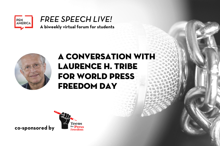 "On left: ""Free Speech Live!: A biweekly virtual forum students. A Conversation with Laurence H. Tribe for World Press Freedom Day, co-sponsored by Teens for Press Freedom."" On right: faded image of a microphone"