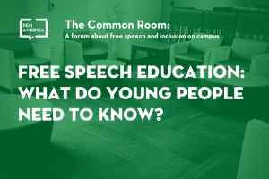 "Seats in a lounge with green overlay as backdrop; on top: ""The Common Room: A forum about free speech and inclusion on campus. Free Speech Education: What Do Young People Need to Know?"""