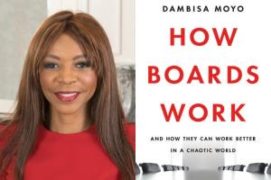 "Dambisa Moyo headshot and ""How Boards Work"" book cover"