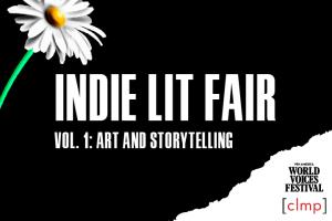 2021 Indie Lit Fair, Vol. I: Art and Storytelling