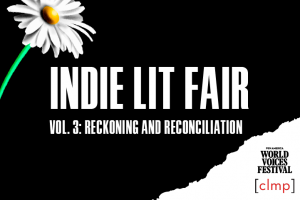 2021 Indie Lit Fair, Vol. III: Reckoning and Reconciliation