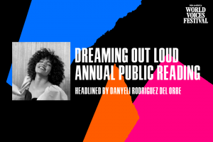 "Multicolored ripped paper in background; on top: ""Dreaming Out Loud Annual Public Reading: Headlined by Danyeli Rodriguez Del Orbe"""