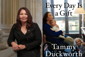 """Tammy Duckworth headshot and """"Every Day Is a Gift"""" book cover"""