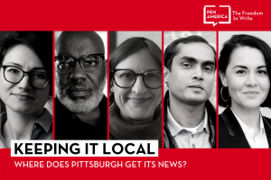 """Speaker headshots on red background and """"Keeping it Local: Where Does Pittsburgh Get its News?"""" on a white background with the PEN logo in white in the upper right corner"""