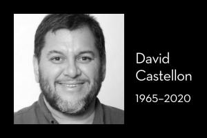 """David Castellon's headshot on left; on right: """"David Castellon, 1965–2020"""""""