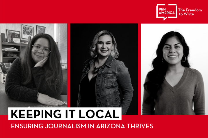 """Speaker headshots on red background and """"Keeping it Local Ensuring Journalism in Arizona Thrives"""" on a white background with the PEN logo in white in the upper right corner"""