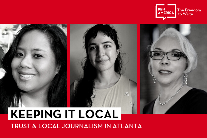 """Speaker headshots on red background and """"Keeping it Local: Trust & Local Journalism in Atlanta"""" on a white background with the PEN logo in white in the upper right corner"""