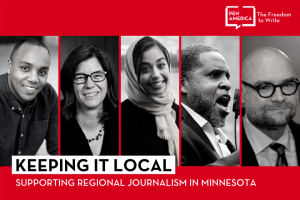 """Speaker headshots on red background and """"Keeping it Local: Supporting Regional Journalism in Minnesota"""" on a white background with the PEN logo in white in the upper right corner"""