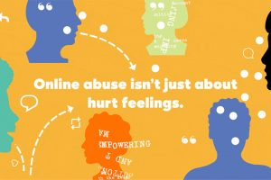 """Diagram of person silhouettes talking to one another; text in the center: """"Online abuse isn't just about hurt feelings."""""""