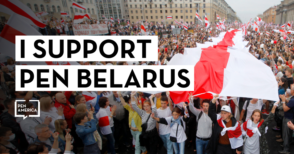 """Belarusian protesters in background; on top: """"I Support PEN Belarus"""" and PEN America logo"""
