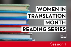 """Stack of books in the background; on top: """"Women in Translation Month Reading Series: Session 1"""""""