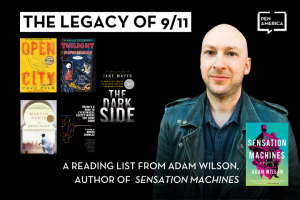 """Adam Wilson headshot with covers of selected books; accompanying text: """"The Legacy of 9/11: A Reading List from Adam Wilson, Author of Sensation Machines"""""""
