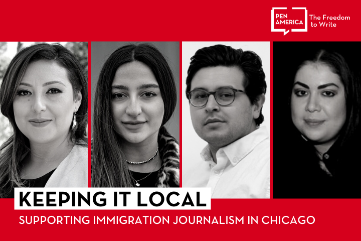 """Speaker headshots on red background and """"Keeping it Local: Supporting Immigration Journalism in Chicago"""" on a white background with the PEN logo in white in the upper right corner"""