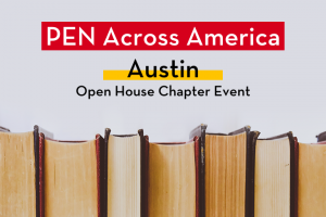 """Row of books; on top: """"PEN Across America Austin Open House Chapter Event"""""""