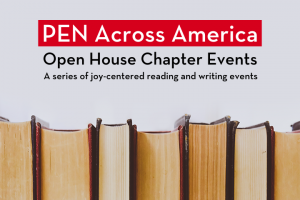 """Row of books; on top: """"PEN Across America Open House Chapter Events. A series of joy-centered reading and writing events"""""""
