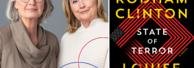 Photo of Hillary Rodham Clinton and Louise Penny on left; on right: State of Terror book cover