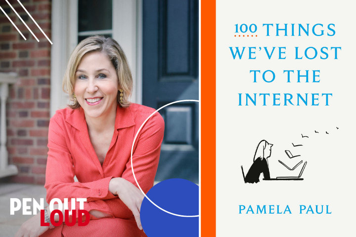 Pamela Paul headshot and 100 Things We've Lost to the Internet book cover