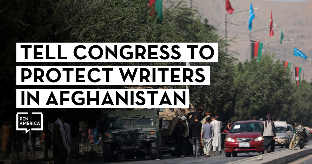 """Afghanistan street scene in background; on top: """"Tell Congress to Protect Writers in Afghanistan"""" and PEN America logo"""