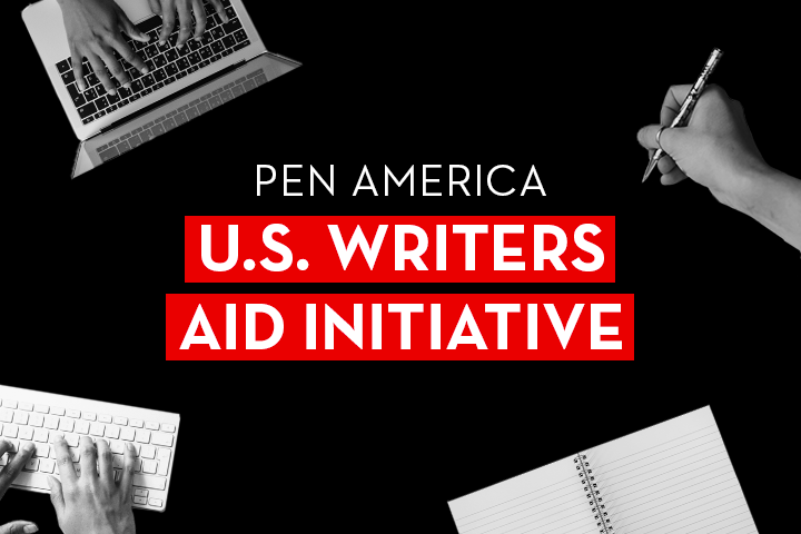 """Hands on a laptop, hands typing on a keyboard, a notebook, and a hand holding a pen on top of a black background; in the center: """"PEN America U.S. Writers Aid Initiative"""""""