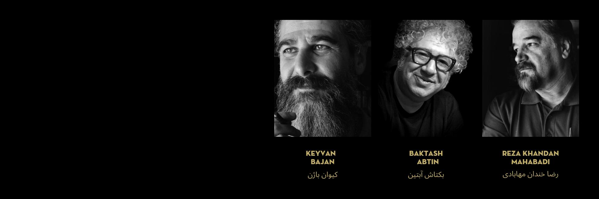 Headshots and names of Keyvan Bajan, Baktash Abtin, and Reza Khandan Mahabadi