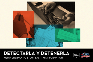 """Stacked photo collage of hands holding a vaccine needle, person typing on a laptop, vaccination cards, and a mask; at the bottom: """"Detectarla y Detenerla: Media Literacy to Stem Health Misinformation"""""""