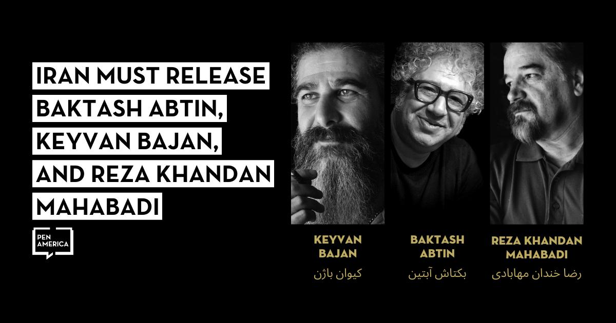 "Headshots and names of Keyvan Bajan, Baktash Abtin, and Reza Khandan Mahabadi on right; on left: ""Iran Must Release Baktash Abtin, Keyvan Bajan, and Reza Khandan Mahabadi"""