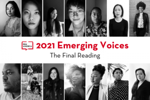 """Headshots of 2021 Emerging Voices Fellows bordering PEN America logo and """"2021 Emerging Voices: The Final Reading"""" in center"""