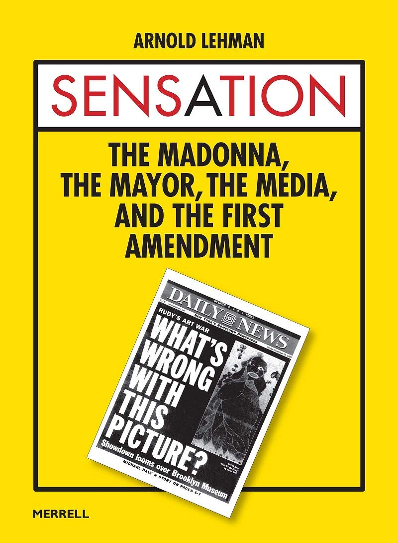 Sensation: The Madonna, The Mayor, The Media, and the First Amendment book cover